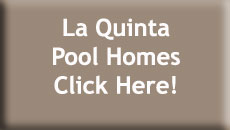 La Quinta Pool Homes for Sale