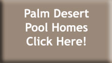 Palm Desert Pool Homes for Sale